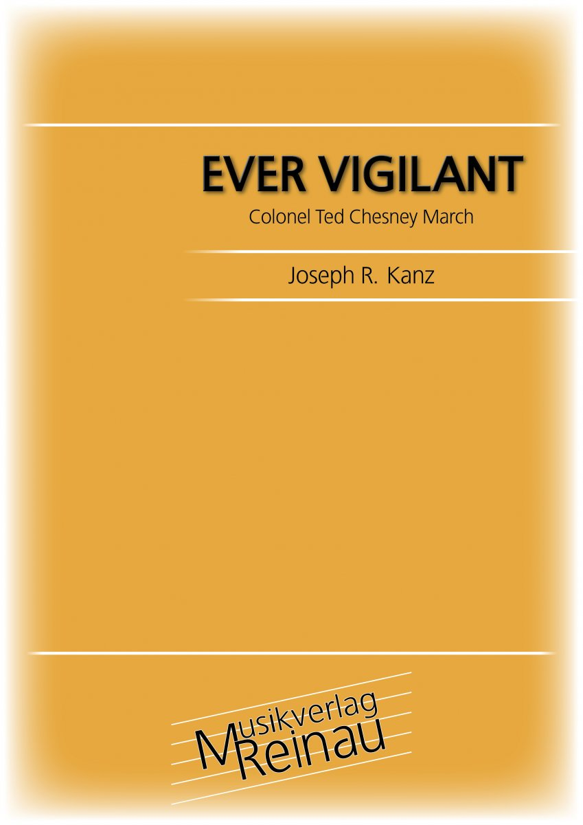 Ever Vigilant (Colonel Ted Chesney March) - klicken für größeres Bild