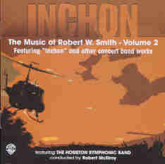 Inchon - The Music of Robert W. Smith #2 - hier klicken