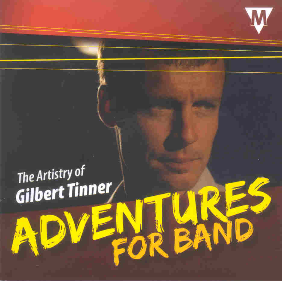 Adventures for Band: The Artistry of Gilbert Tinner - hier klicken